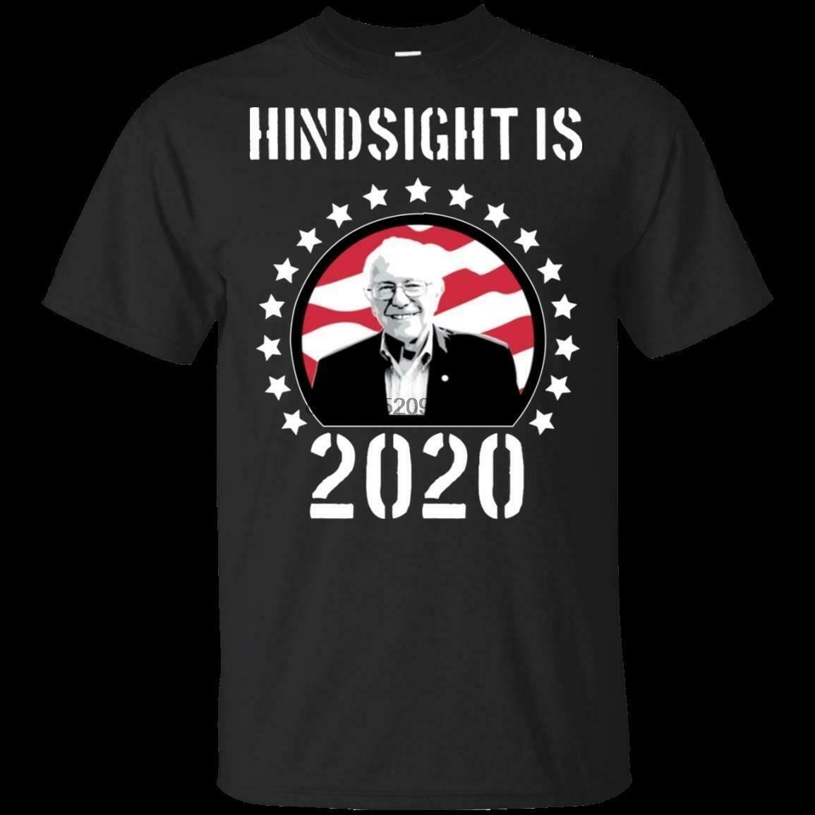 Vote Bernie Sanders T-Shirt Hindsight Ist 2020 T Shirt Kurzarm S-3XL