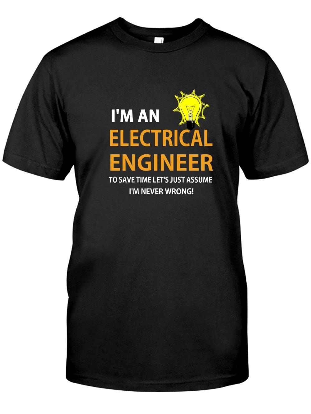 Nuovo di estate di modo degli uomini T T-shirt per Electrical Engineer - Sono un elettrico Enginee - Non mi sbaglio mai maniche corte in cotone T-