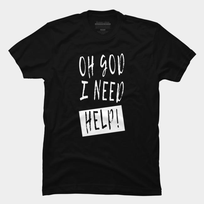 2020 homens da forma camiseta 100% algodão Oh Deus eu preciso de ajuda