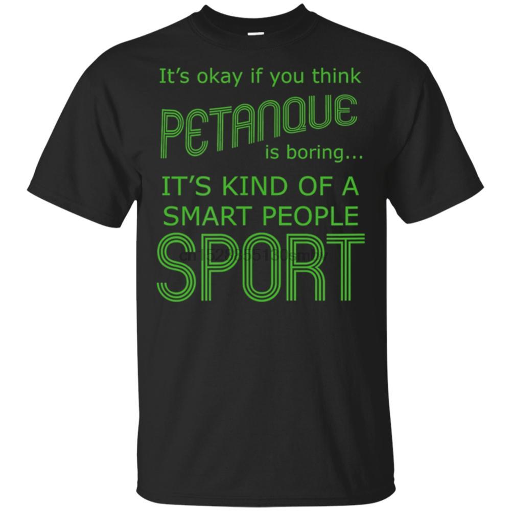Petanca é um esporte para pessoas inteligentes Francês Bocha jogo T-shirt preto Homens-Mulheres New Unisex engraçado Tops Camiseta