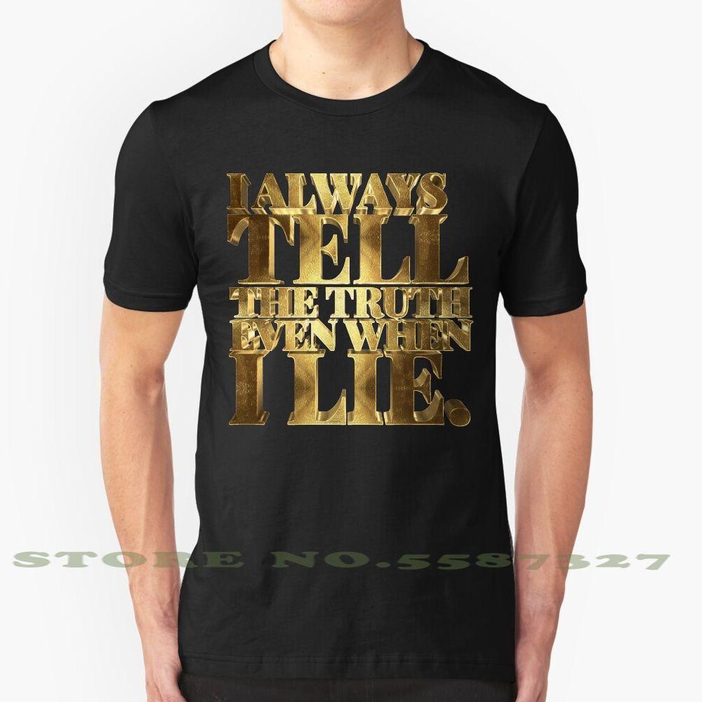 Siempre digo la verdad, incluso cuando miento - Tony Montana Diseño fresco de la moda de la camiseta de Tony Montana verdad mentira mentiras siempre cuentan toda