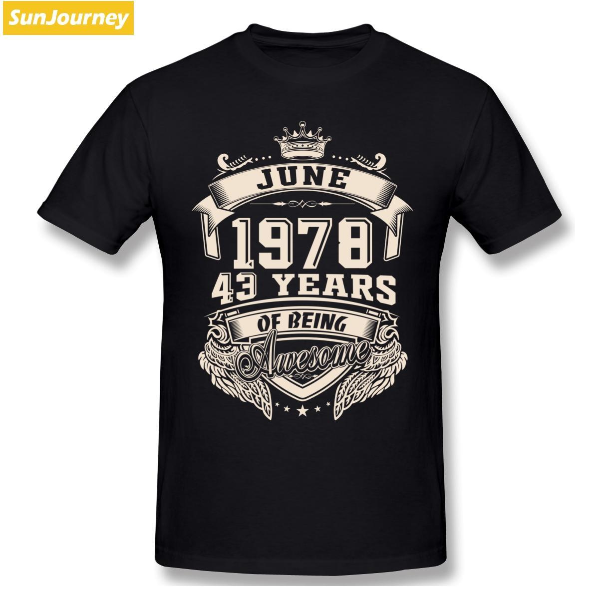 Nato nel giugno del 1978 43 anni di essere Shirt T Impressionante Plus Size cotone manica corta T Shirt personalizzata Homme