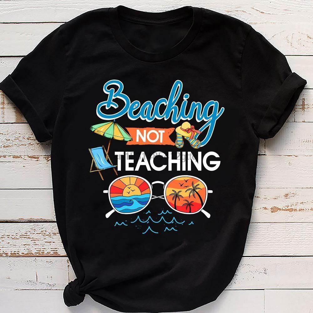 Beaching Değil Öğretim Komik Yaz Tatili Öğretmen Tişörtlü