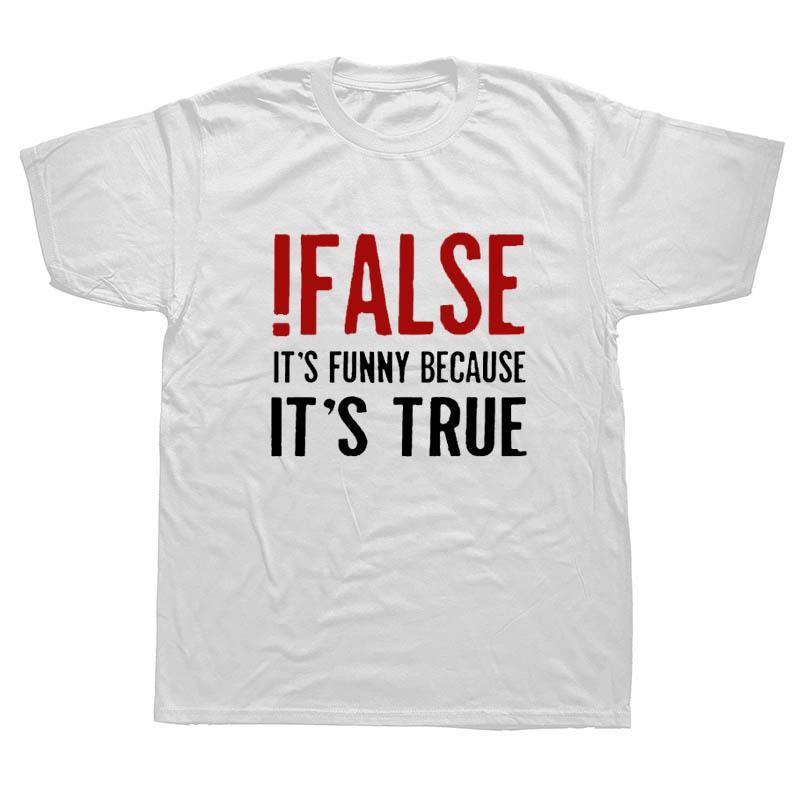 Falsch, es ist lustig Becae Es stimmt T-Shirt Programmer Zitat Gedrucktes T-Shirt Lustig Java ES Menge Geek Nerd T Shirts4xl5xl