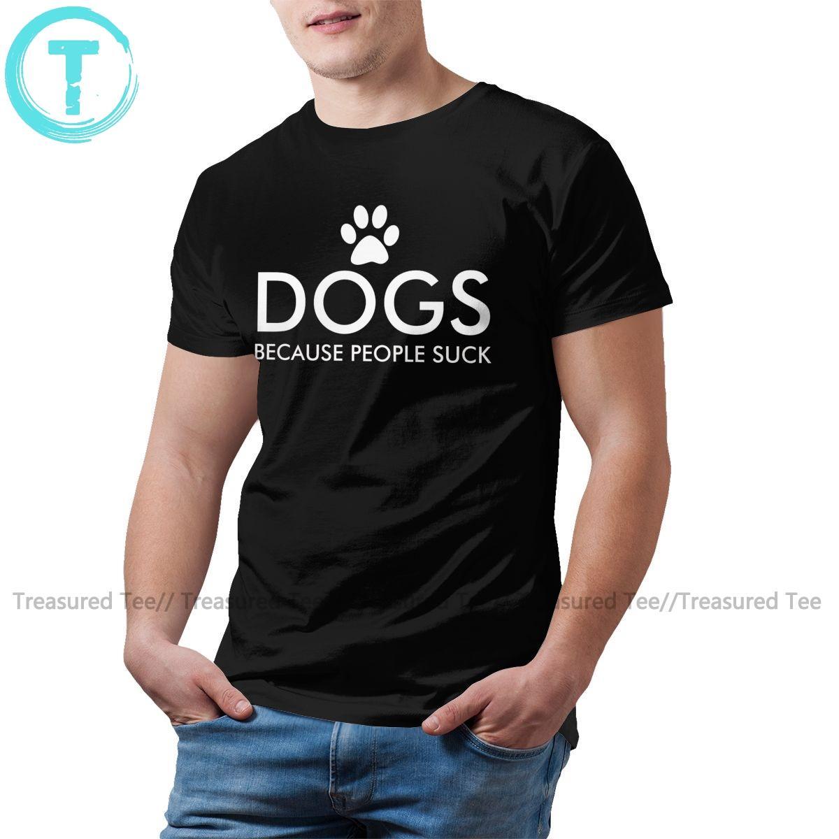 Paw-T-Shirt Hunde Weil Leute saugen T-Shirt aus 100 Baumwolle Kurzarm-T-Shirt Lustiges Mann-T-Shirt-Druck