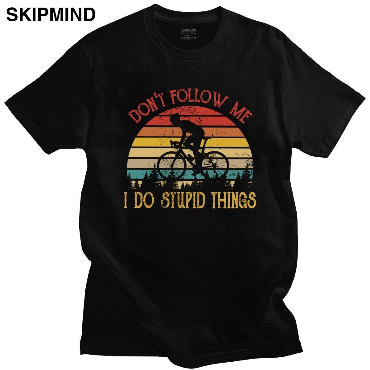 Do Retro Vintage me siga Eu faço coisas estúpidas shirt do motociclista Homens T-shirt de algodão ciclista T-shirt MTB Mountain Bike RMX Biking Tee