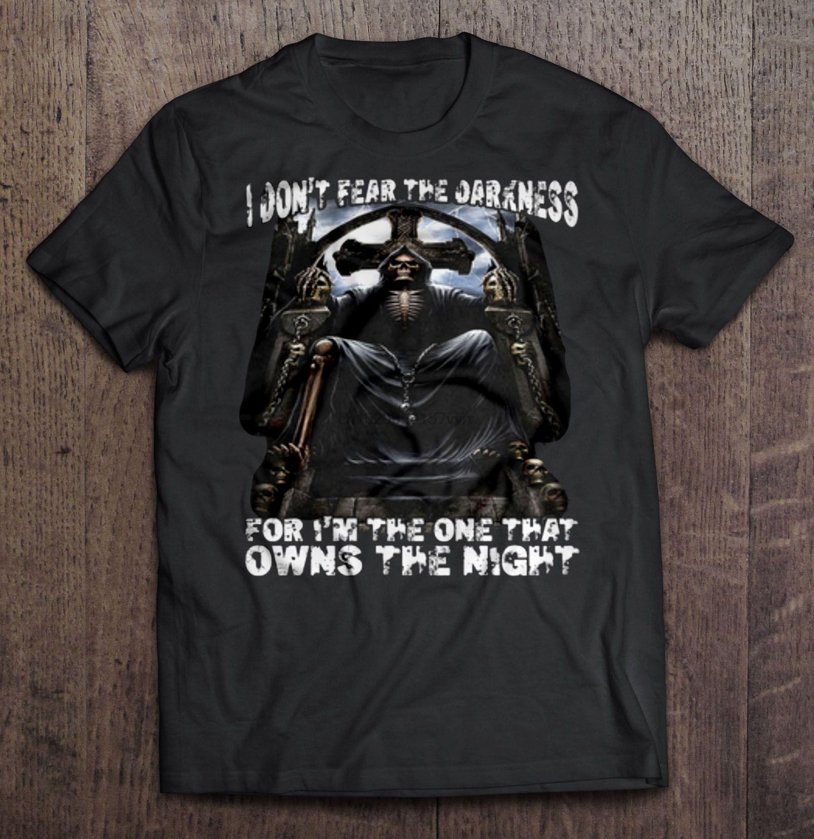 Camiseta de los hombres I Don t El miedo la oscuridad Porque yo soy el que posee la noche camiseta de las mujeres