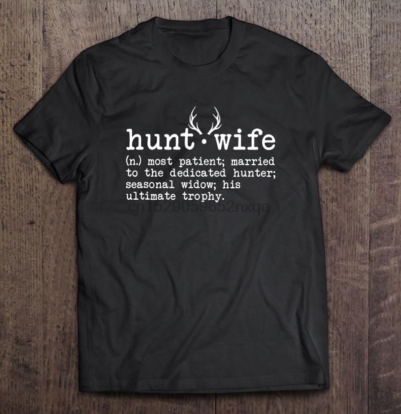 Hunt Wife Most Patient Married To The Dedicated Hunter Seasonal Widow His Ultimate Trophy Women T-Shirt