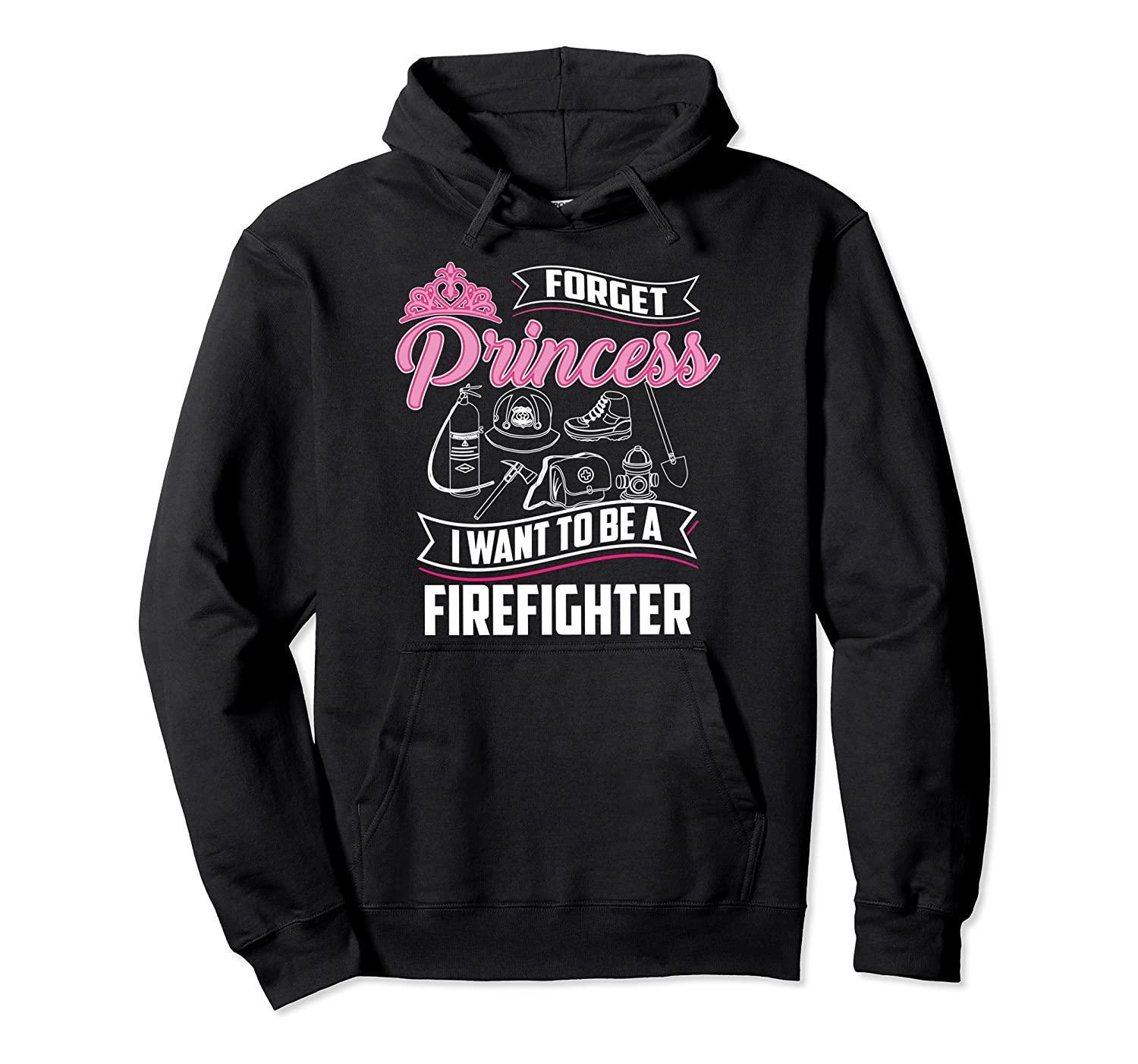 Cool Forget Princess Firefighter | Funny Fire Women Fan Gift Pullover Hoodie Unisex Size S-5XL with Color Black/Grey/Navy/Royal Blue/Dark He