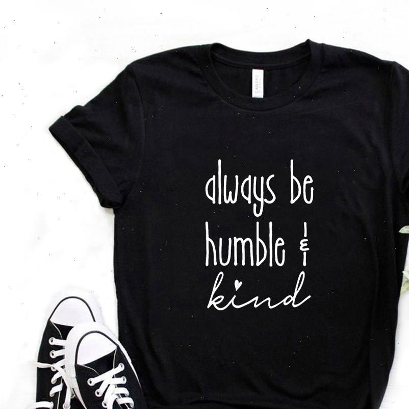 Всегда быть скромными добрыми печати женщин футболка хлопок повседневная смешная футболка подарок леди юн девушка топ футбол 6 цвет A 1078