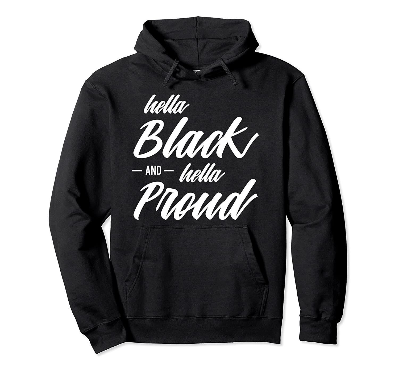 Hella Black, Hella Proud - Black Pride Hoodie Unisex Size S-5XL with Color Black/Grey/Navy/Royal Blue/Dark Heather
