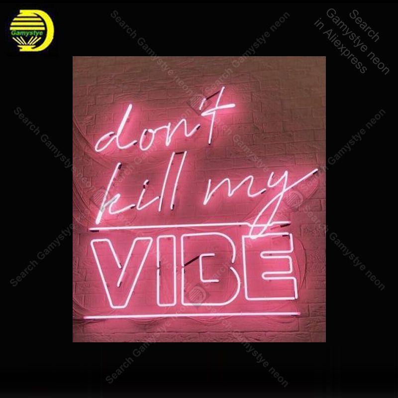 Muestra de neón por Donot Kill My Vibe sesión lámparo signos Inicio de neón de luz para la luz de neón la venta de la vendimia para la aduana de pared en ventanas hechas