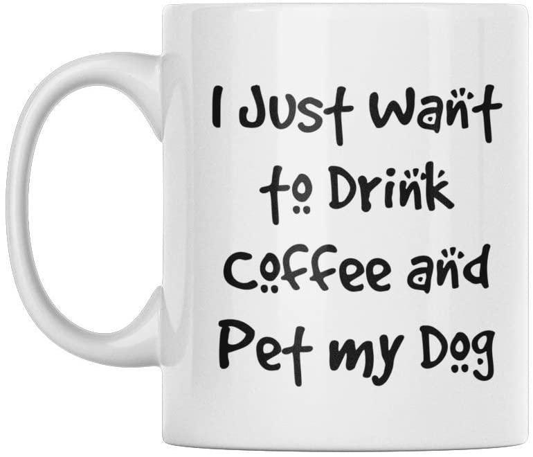 Ich möchte nur Kaffee trinken und meinen Hund streicheln - diese lustigen Becher sind ideal für eine lustige Kaffeetassenkollektion oder ein tolles Geschenk 11oz