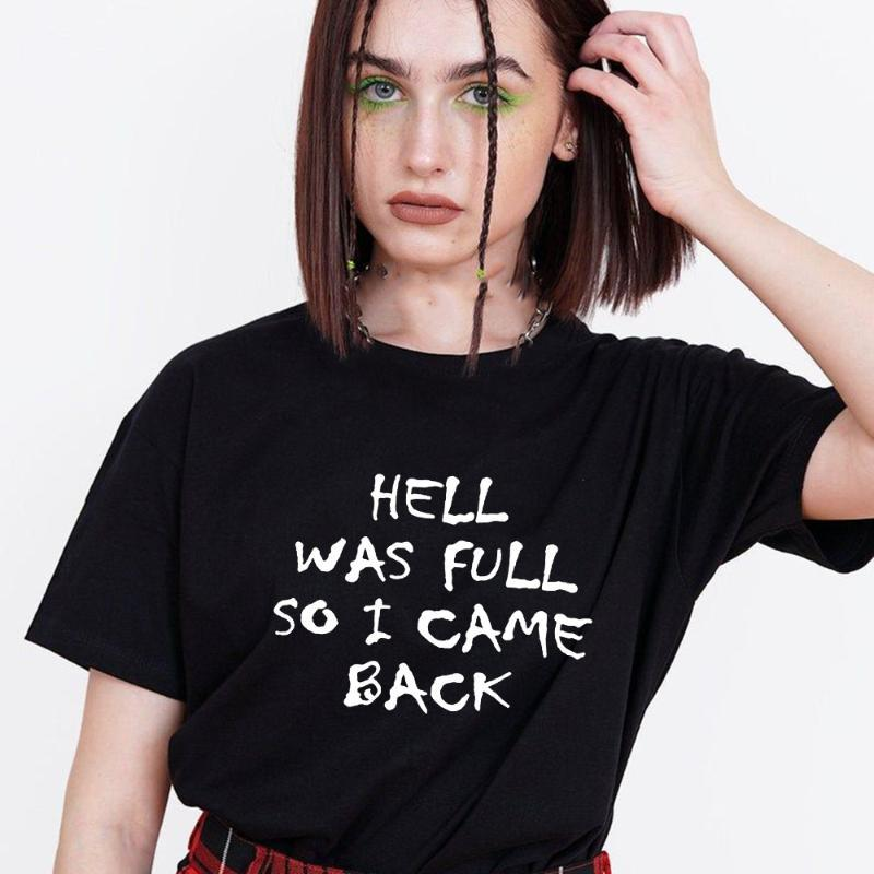 Hell Was Full So I Came Back Gothic Women T-shirt Vintage Grunge T Shirts Summer Punk Tops Female Tees Hipster Cool Young Girls