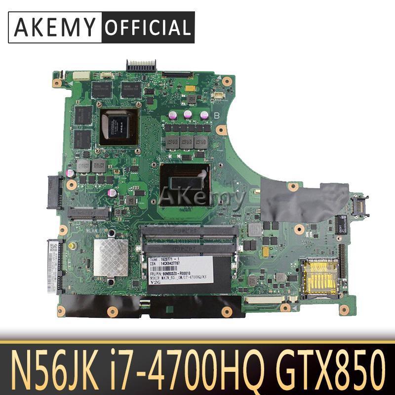 Akemy N56JK Motherboard -4700HQ GTX850 2GB For ASUS N56J G56J G56JK Laptop motherboard N56JK Mainboard