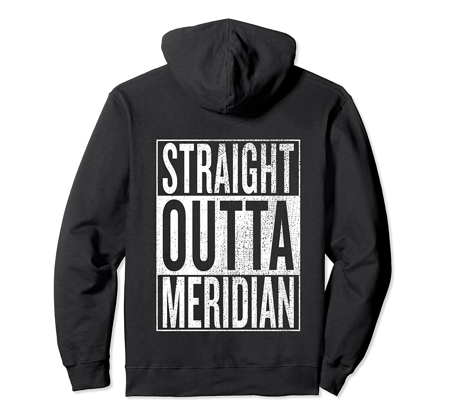 Straight Outta Meridian Great Travel Outfit & Gift Idea Pullover Hoodie Unisex Size S-5XL with Color Black/Grey/Navy/Royal Blue/Dark Heather