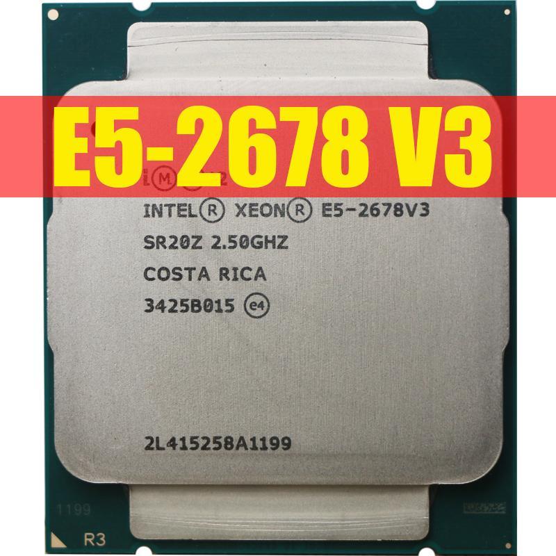 Intel Xeon Processor E5 2678 V3 CPU 2.5 GHz Serve CPU LGA 2011-3 Twelve Cores 2678V3 PC Desktop processor CPU For X99 motherboard