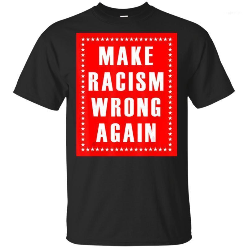 Las camisetas de los hombres hacen que el racismo sea incorrecto otra vez - camiseta anti negro M-xxxl est moda tee shirt1