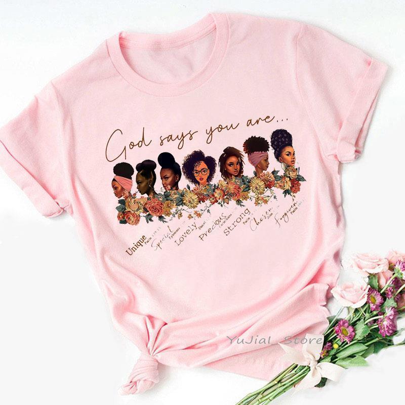 Новый Бог говорит, что ты черная девушка красивая волшебная футболка женщины меланин футболки Femme черный жизненный вариант