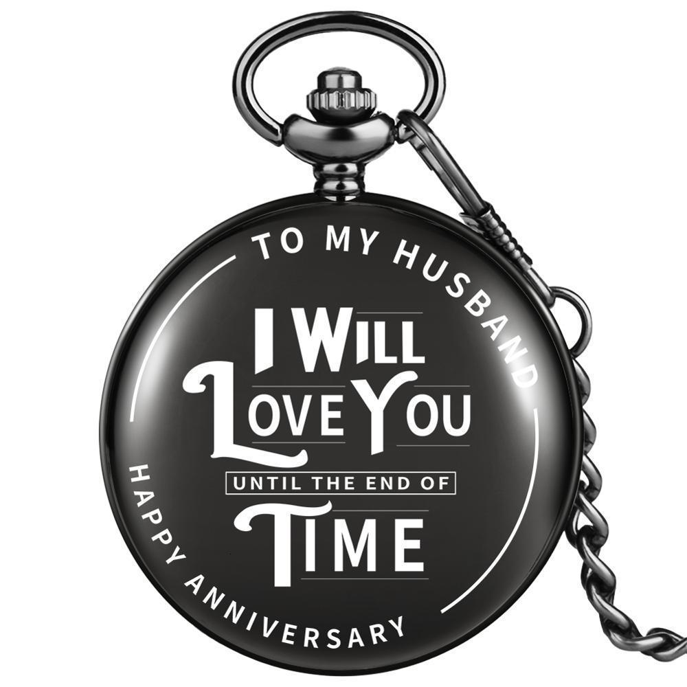 Eu vou te amar até o fim do tempo personalizado impressão de bolso de quartzo relógio de aniversário dia dos namorados de aniversário para o meu marido