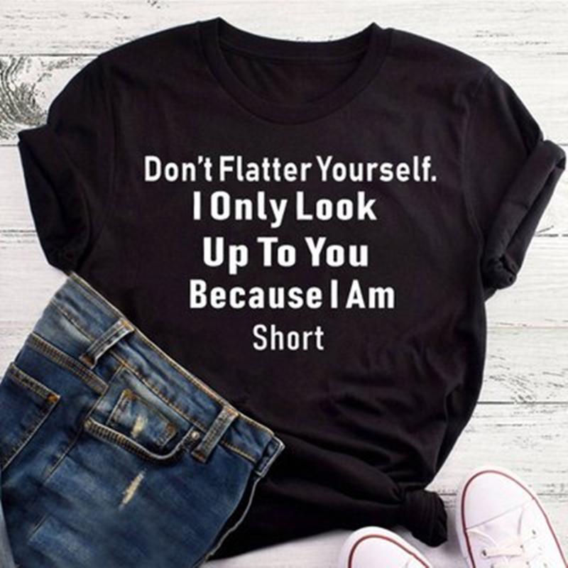 No te hagas adular a ti mismo Punk Style Women T Shirt Letra Imprimida Impresión Harajuku Camisetas Casual Manga corta O cuello Mujer Tops1
