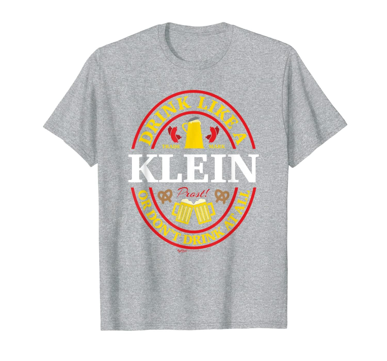 Drink Like A Klein Or Don't Oktoberfest 2019 Drinking T-Shirt