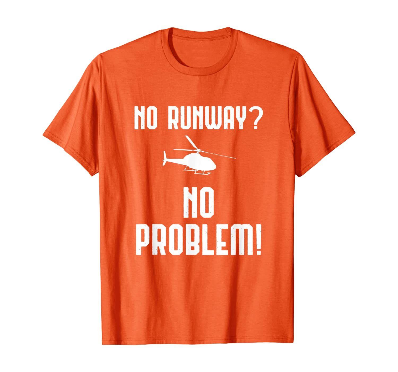 No hay Pista Sin problema Funny Helicopter Lover Regalo Camiseta