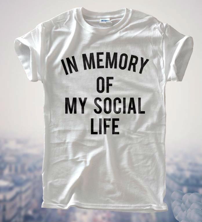 В память о моей социальной жизни женщин футболка хлопок повседневная смешная рубашка для леди белый серый топ тройник хипстер Z-193