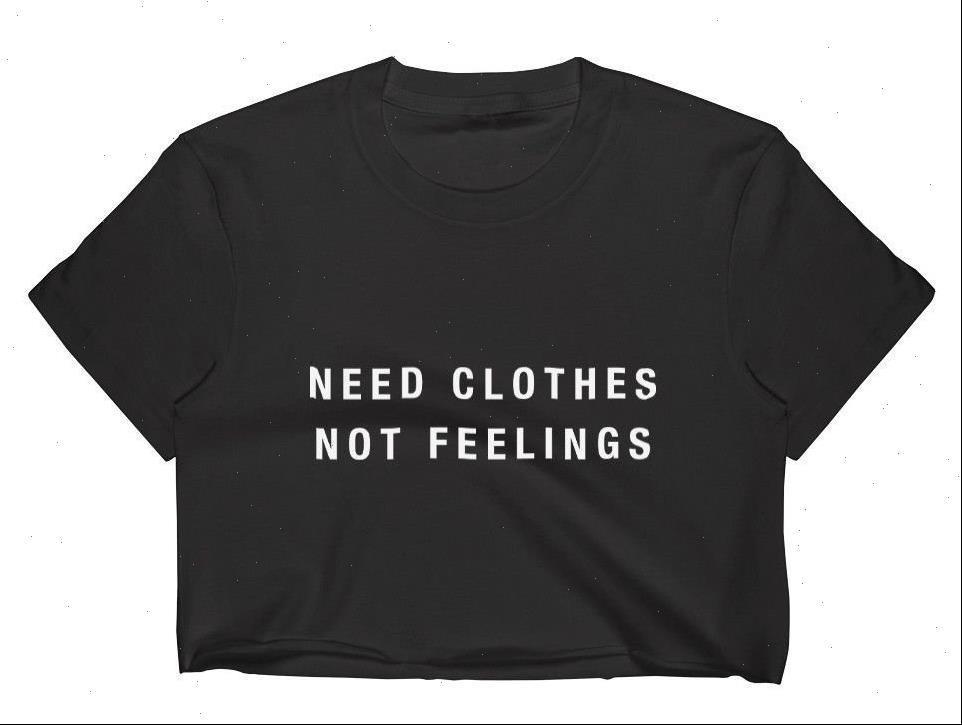 Brauchen kleidung womens t-shirt nicht gefühle drucken frauen sommer crop top kurze sexy schlanke lustige tee hipster tumblr tropfen