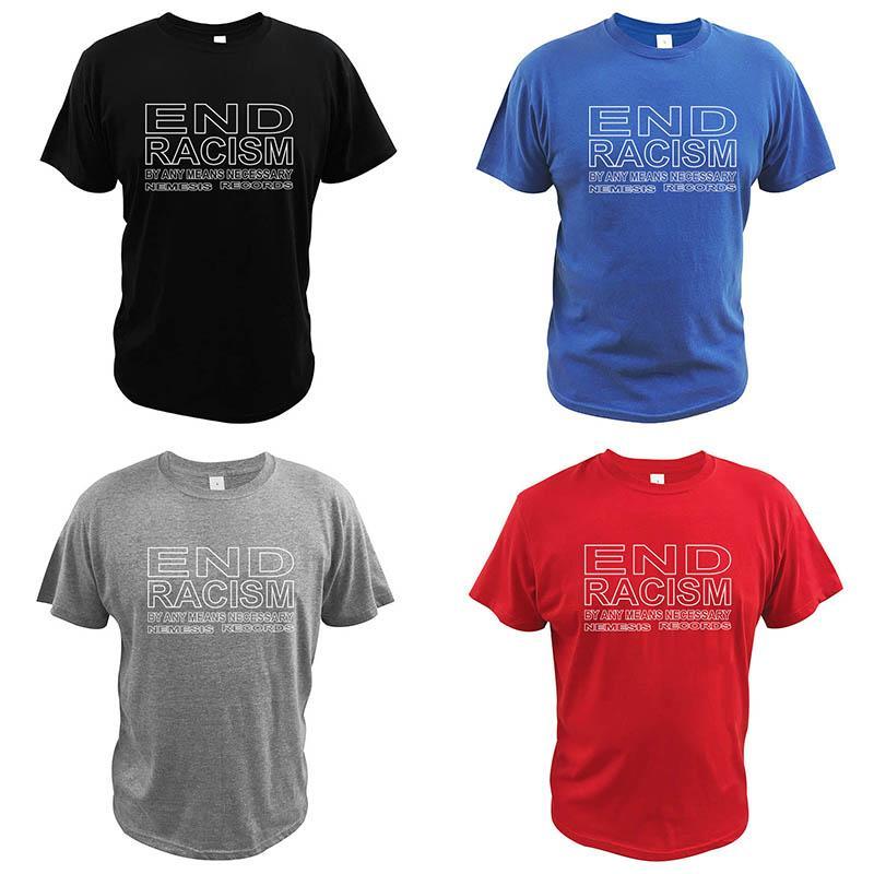 Anti Racisme T-shirt End Racisme Tshirt Original Design 100% Coton Personnalité Haute Qualité Tee Topschina Live Réseau Rouge