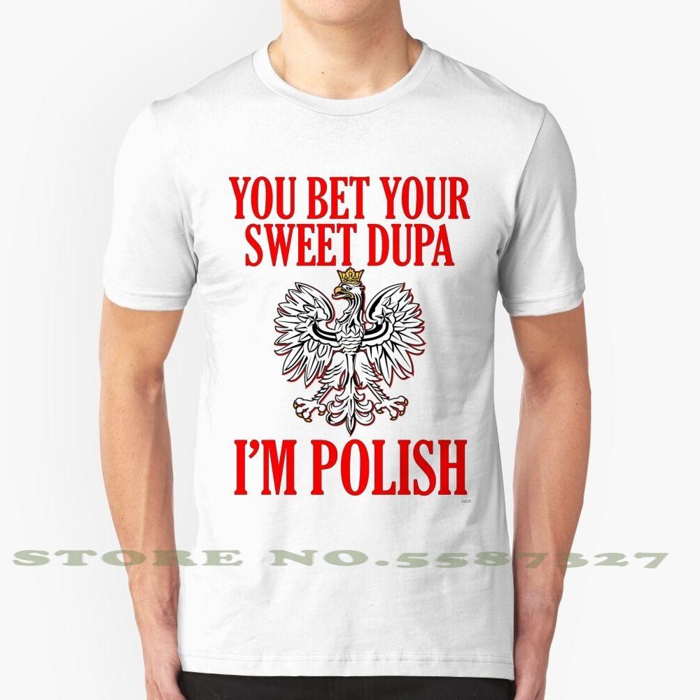 Sie wetten, Ihre süße, ich bin cooles Design Trendy T-Shirt T-Shirt T-Shirt T-Shirt DUPA Eagle Polska Polnische Stolz Polen Geschenk