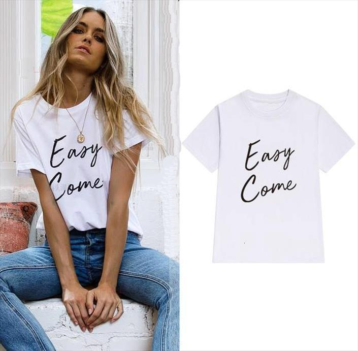 Easy Come Letters Männer Baumwolle Tops Casual Lustige Dame Yong Mädchen Top T-Shirt Hipster Tumblr Ins Drop Ship S