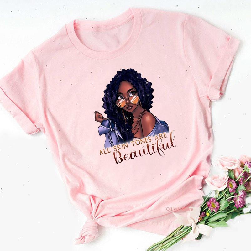 Frauen T-shirt Alle Hauttöne sind wunderschöne schwarze Mädchen drucken rosa T-shirt Grafik Melanin Queen Dope ausgebildete Femme Streetwear
