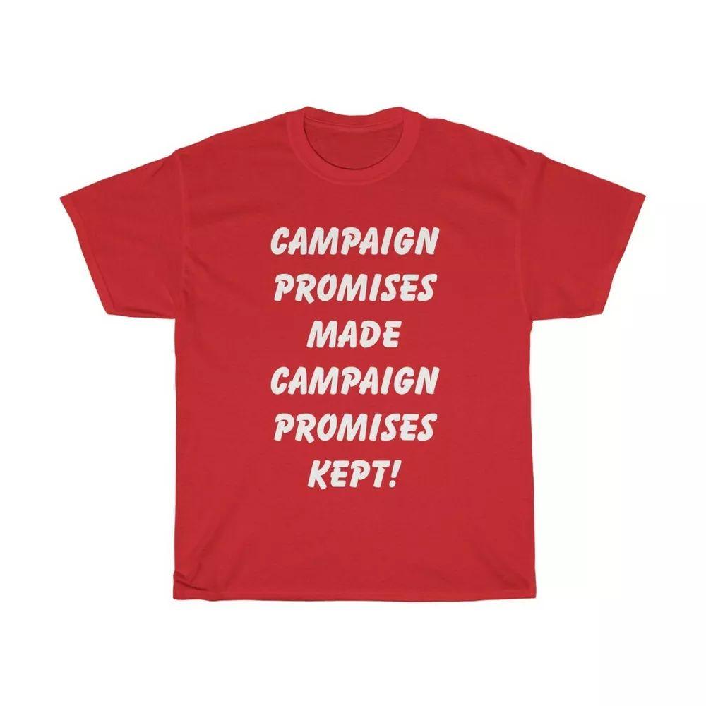 Kampagnenversprechen gemacht Kampagnenversprechen Inisex Heavy Cotton T-Shirt
