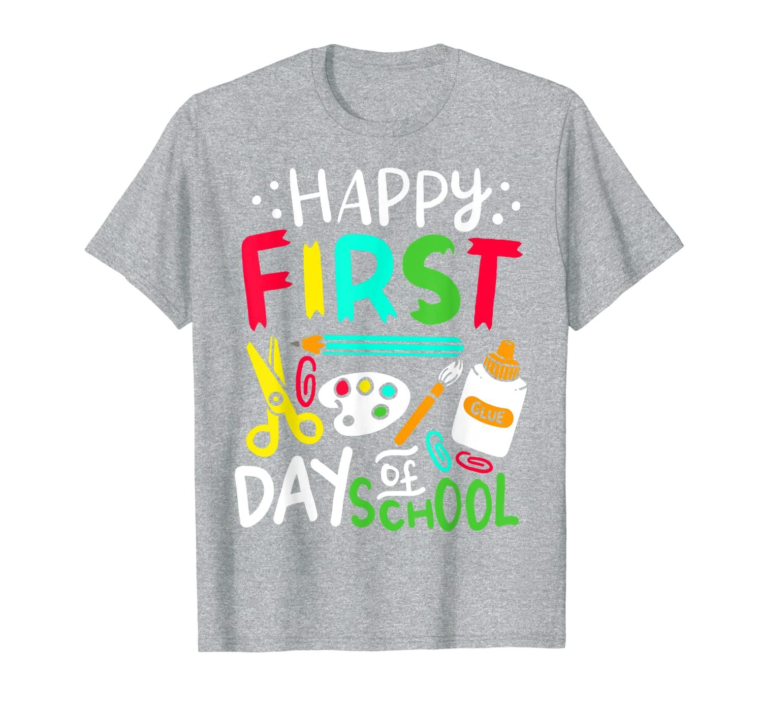Happy First Day Of School Teacher Gift Funny Pre K Stundent T-Shirt