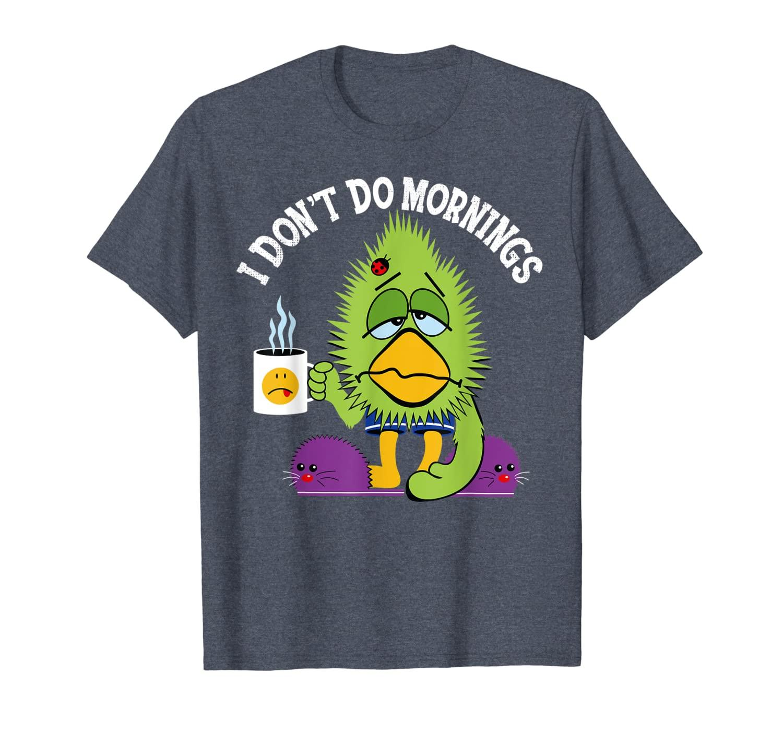 Funny I Don't Do Mornings Bird Coffee T-Shirt Gift