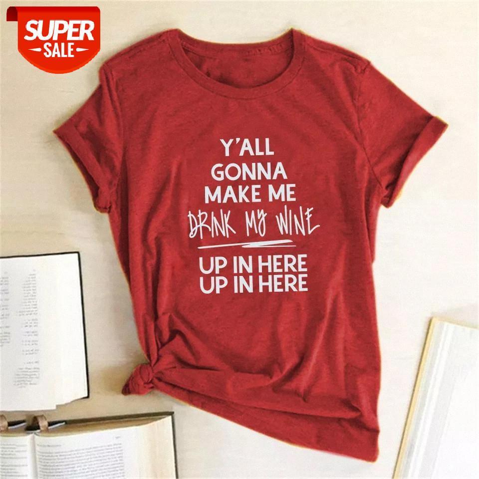 T-shirt y 'hepsini buraya girecek, benim şarap benim şarap baskı t-shirt kadın giyim yaz casual tişört kadın Vogue pamuk camisetas # UV1X