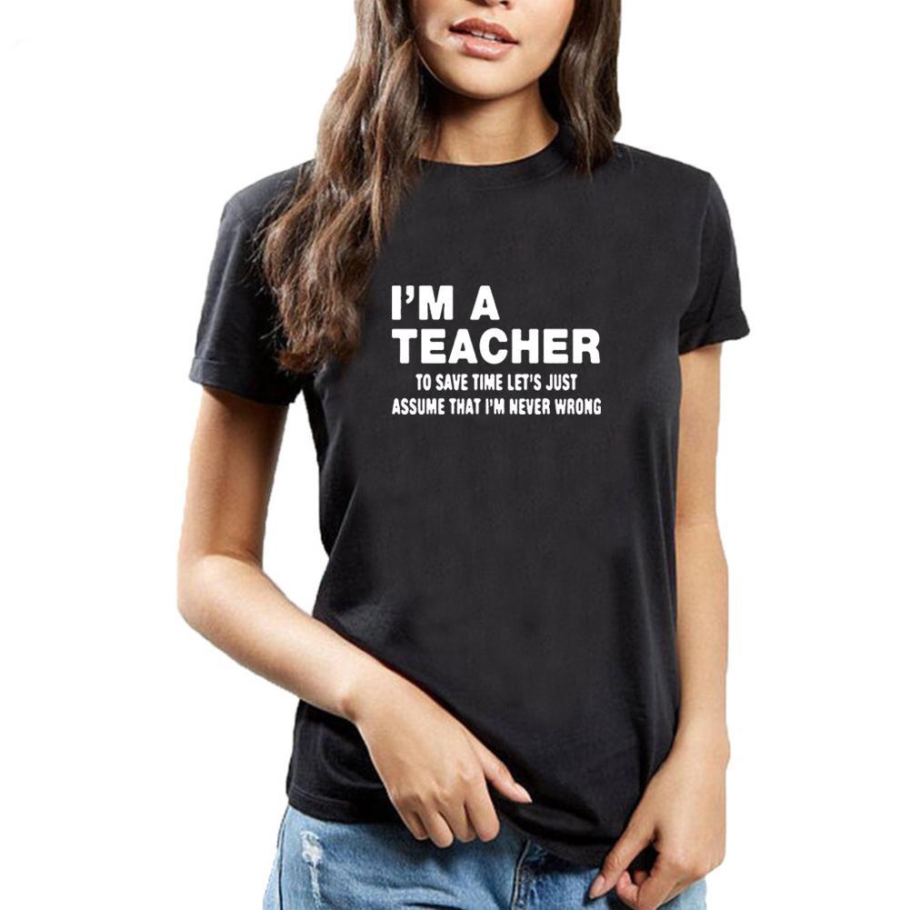 Ich bin ein Lehrer lustiges T-Shirt Frauen Brief Gedruckt Kurzarm Baumwolle T-Shirt Femme Beiläufige Lose Schwarz Weiß T-Shirt Frauen Top 210420