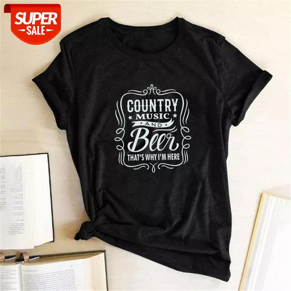 T-Shirt Country Müzik ve Bira Bu yüzden Buradayım Baskılı T-Shirt Kadın Yaz Moda Estetik Giysi Camisetas Parti için Tops # QO3S