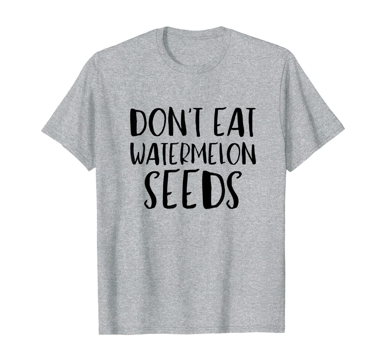 No comas semillas de sandía - Divertido embarazo camiseta