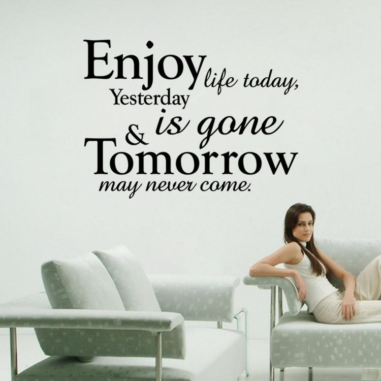 Enjoy life today, yesterday is gone, tomorrow may never come quote wall stickers decoration graphics