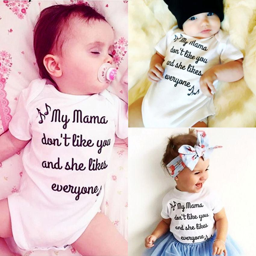 2020 New Arrival Baby Rompers Newborn Toddler My Mama Dont Like You She Likes Everyone Letter Printed Funny Bodysuits Cotton Boys Girls Outfits From Tyfactory 3 02 Dhgate Com