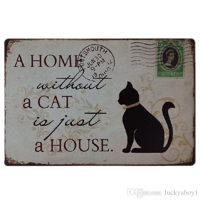 A home without a cat is just a house Retro rustic tin metal sign Wall Decor Vintage Tin Poster Cafe Shop Bar home decor
