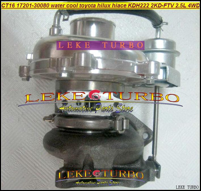 CT16 17201-30080 Turbo Water cooled Turbocharger For TOYOTA Hi-Lux Hi-ACE Hilux Hiace KDH222 2KD 2KD-FTV 2.5L D4D 4WD (3)