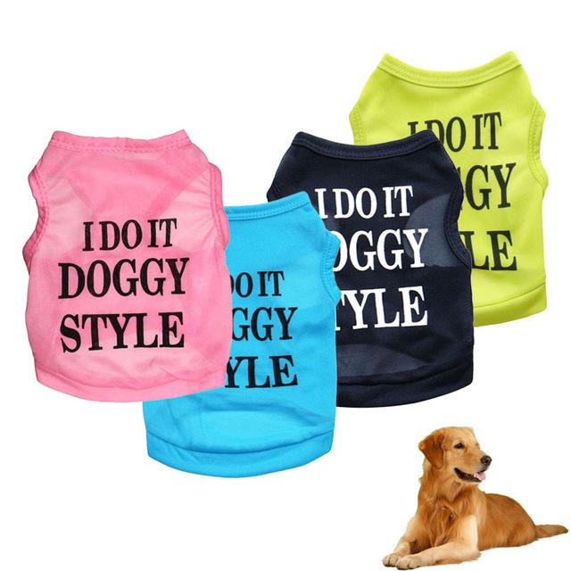 High Quality Dog Princess T-shirt Clothes Summer Clothing Print I DO IT DOGGY STYLE Costumes Summer Dog Cotton Vests 15