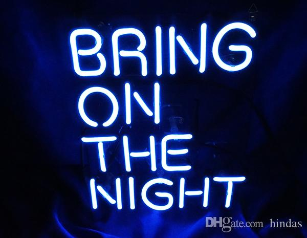 Bring On The Night Neon Sign 11x9 001
