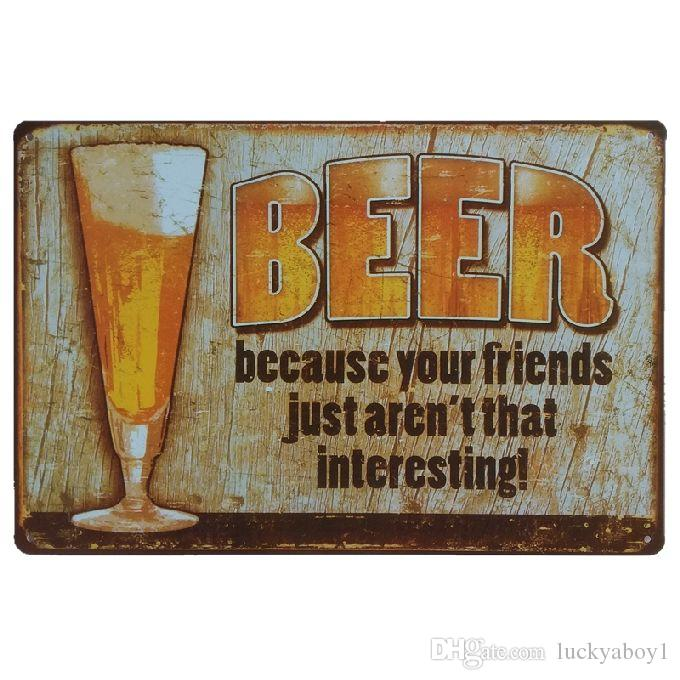 Beer because your friends just aren't interesting Retro rustic tin metal sign Wall Decor Vintage Tin Poster Cafe Shop Bar home decor