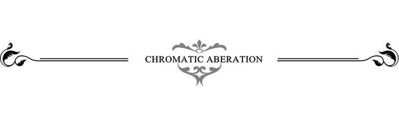 CHROMATIC ABERATION 12