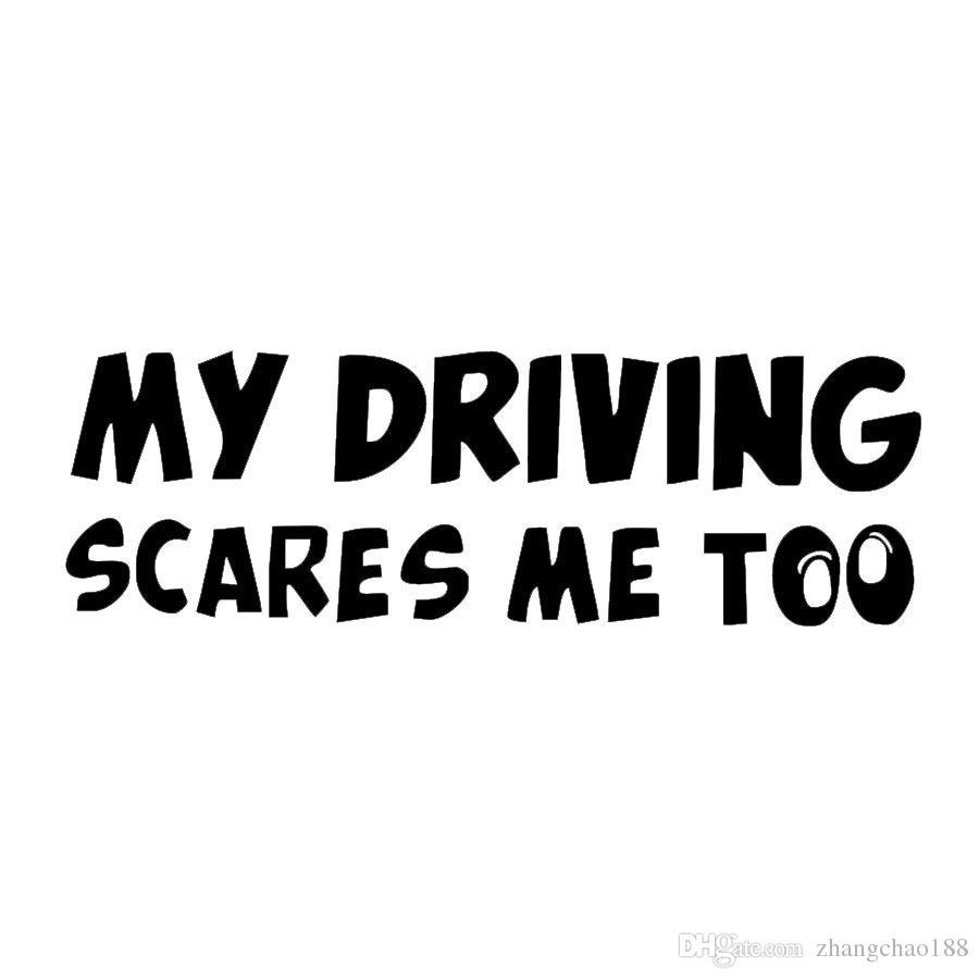 1pc personalizada Inglés etiquetas engomadas del coche 21.5cm * 7cm mi conducción asusta a mí también pegatinas cubiertos arañazos coche Calcomanías CA-3007