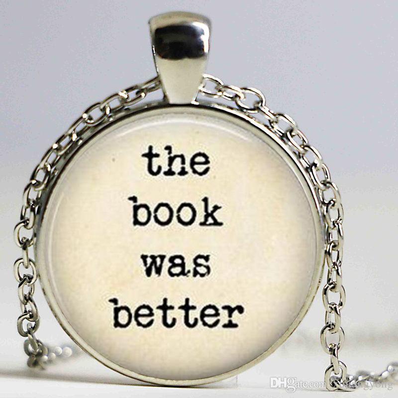 Moda 27 MM ronda collar gargantilla tipo collar de collar El libro era mejor collar refranes cita de la joyería